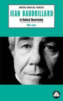 Jean Baudrillard: In Radical Uncertainty