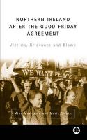 Northern Ireland After the Good Friday Agreement: Victims, Grievance and Blame