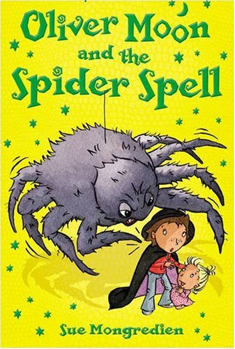 Oliver Moon and the Spider Spell - Sue Mongredien