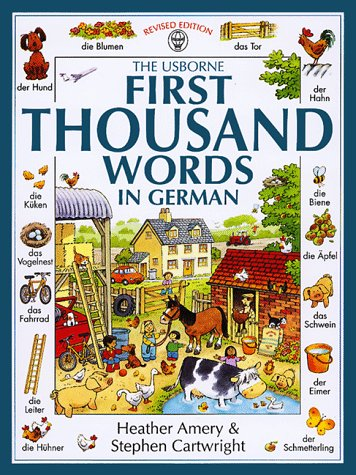 First Thousand Words in German (First Picture Book) (German and English Edition) - Heather Amery; Stephen Cartwright