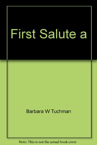 The First Salute: View of the American Revolution - Barbara W Tuchman
