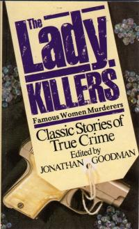 Lady Killers, The - Famous Women Murderers