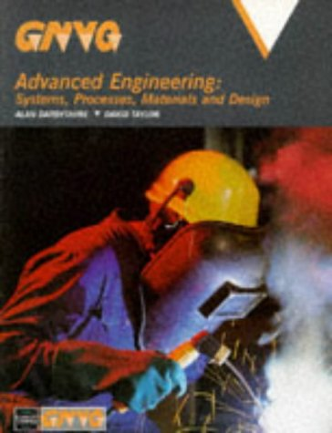 Advanced Engineering: Systems, Processes, Materials and Designs (GNVQ) - Alan Darbyshire; David Taylor