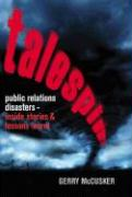 Talespin: Public Relations Disasters - Inside Stories and Lessons Learnt
