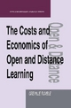 The Costs and Economics of Open and Distance Learning (The Open and Flexible Learning Series)