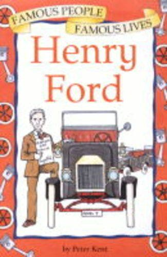 BP Title - FAMOUS PEOPLE, FAMOUS LIVES : HENRY FORD - Kent, Peter
