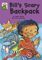 Bill's Scary Backpack. by Susan Gates - Gates, Susan