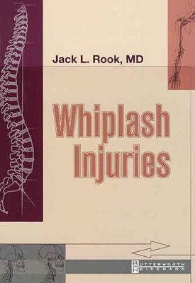Whiplash Injuries : Diagnosis and Management - Dennis Helffenstein; Jack L. Rook; Chad Abercrombie; Scott D Rosenquist; Nicholas Sol