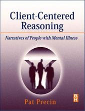 Client-Centered Reasoning: Narratives of People with Mental Illness