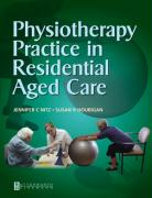 Physiotherapy Practice in Residential Aged Care, 1e