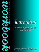 Journalism Workbook: A Manual of Tasks, Projects and Resources