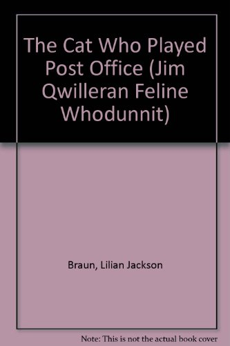 The Cat Who Played Post Office (A Jim Qwilleran Feline Whodunnit) - Braun, Lillian Jackson