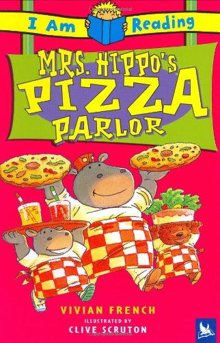 Mrs. Hippo's Pizza Parlor (I Am Reading) - Vivian French