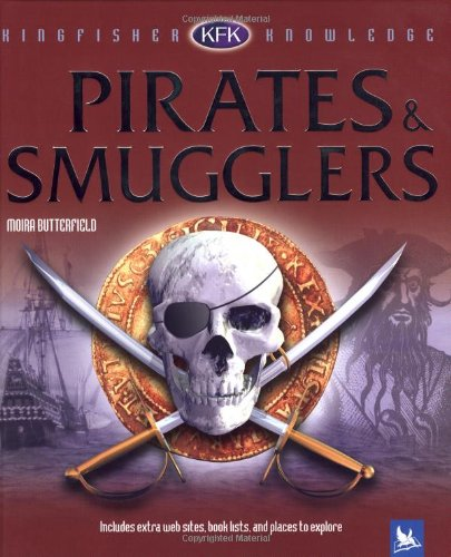 Pirates  &  Smugglers (Kingfisher Knowledge) - Moira Butterfield