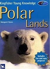 Kingfisher Young Knowledge Polar Lands (Kingfisher Young Knowledge)