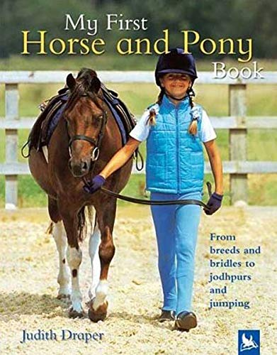 My First Horse and Pony Book: From Breeds and Bridles to Jophpurs and Jumping - Judith Draper, Matthew Roberts