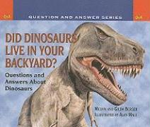 Did Dinosaurs Live in Your Backyard?: Questions and Answers about Dinosaurs - Berger, Melvin; Berger, Gilda