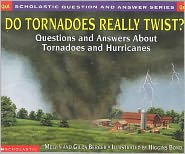 Do Tornadoes Really Twist?: Questions and Answers about Tornadoes and Hurricanes