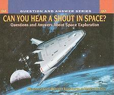 Can You Hear a Shout in Space?: Questions and Answers about Space Exploration - Berger, Melvin; Berger, Gilda