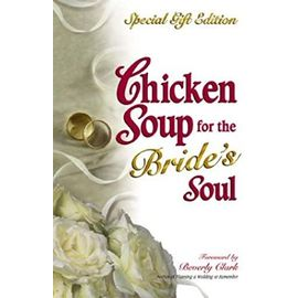 Chicken Soup for the Brides Soul Gift (Chicken Soup for the Soul (Hardcover Health Communications)) - Hansen, Mark Victor