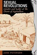 Sexual Revolutions: Gender and Labor at the Dawn of Agriculture