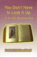 You Don't Have to Look It Up: It is All Written Out - McGhee-Siehoff, Estella M.