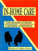 In-Home Care for Senior Citizens: A Bedside Companion