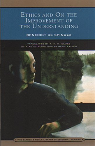 Ethics, and On the Improvement of the Understanding - Benedict De Spinoza