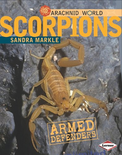 Scorpions: Armored Stingers (Arachnid World) - Sandra Markle