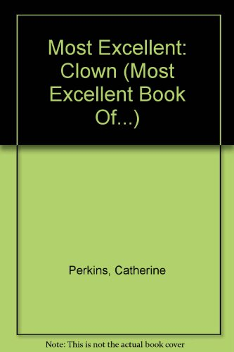 Most Excellent: Clown (Most Excellent Book Of...) - Katie Roden