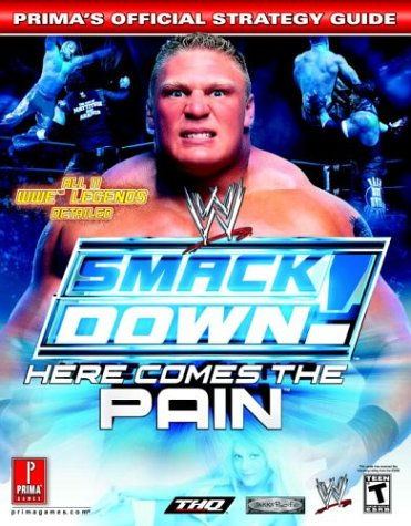 WWE Smackdown! Here Comes the Pain (Prima's Official Strategy Guide) - Stephen Stratton
