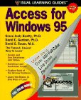 Access for Windows 95: The Visual Learning Guide (Visual Learning Guides) - Grace Joely Beatty; David C. Gardner; David A. Sauer