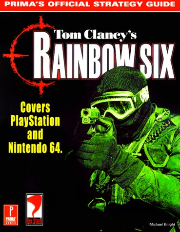 Tom Clancy's Rainbow Six: Prima's Official Strategy Guide - Michael Knight