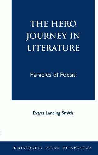The Hero Journey in Literature (British Academy Monographs in) - Evans Lansing Smith