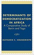 Determinants of Democratization in Africa: A Comparative Study of Benin and Togo