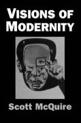 Visions of Modernity: Representation, Memory, Time and Space in the Age of the Camera