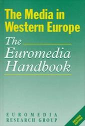 The Media in Western Europe: The Euromedia Handbook (Sage Communications in Society)