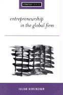 Entrepreneurship in the Global Firm: Enterprise and Renewal
