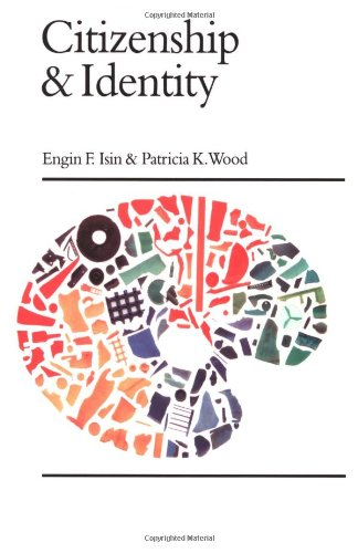 Citizenship and Identity (Politics and Culture series) - Engin F. Isin; Patricia K Wood