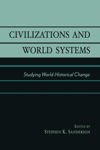Civilizations and World Systems: Studying World-Historical Change - Stephen K. Sanderson