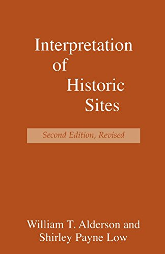 Interpretation of Historic Sites (American Association for State and Local History) - William Alderson; Shirley Payne Low