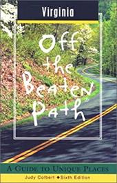 Virginia Off the Beaten Path®: A Guide to Unique Places (Off the Beaten Path Series)