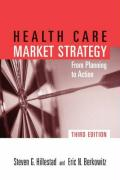 Health Care Market Strategy: From Planning to Action - Hillestad, Steven G.; Berkowitz, Eric N.