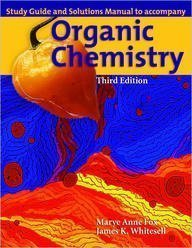 Study Guide and Solutions Manual to Accompany Organic Chemistry - Marye Anne Fox; James K. Whitesell