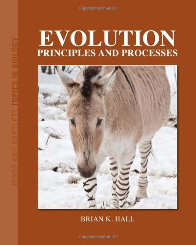 Evolution: Principles And Processes (Jones and Bartlett Topics in Biology) - Brian K. Hall