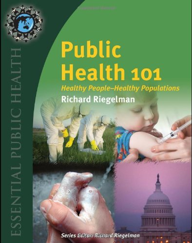 Public Health 101: Healthy People - Healthy Populations (Essential Public Health) - Richard Riegelman