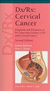 Dx/Rx: Cervical Cancer: Diagnosis and Treatment of Pre-Cancerous Lesions (CIN) and Cervical Cancer