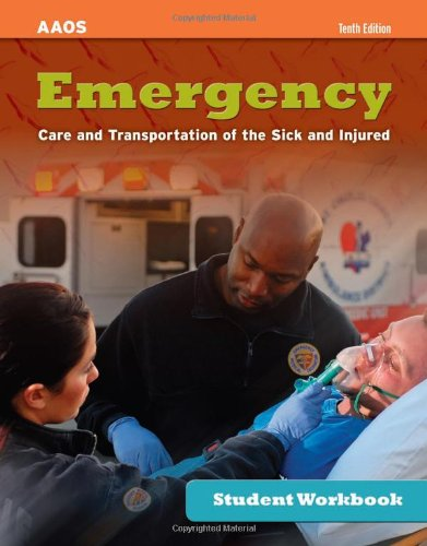 Student Workbook For Emergency Care And Transportation Of The Sick And Injured, Tenth Edition - American Academy of Orthopaedic Surgeons (AAOS)
