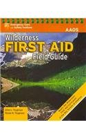 Wilderness First Aid Field Guide - Alton L. Thygerson; American Academy of Orthopaedic Surgeons (AAOS) Staff; Steven M. Thygerson