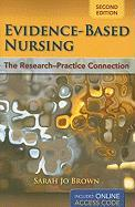 Evidence-Based Nursing: The Research-Practice Connection [With Access Code] - Brown, Sarah Jo